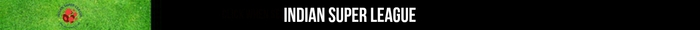 Indian Super League News
