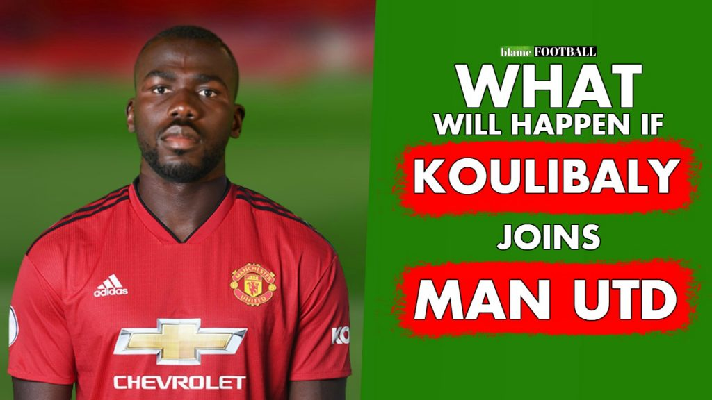 koulibaly manchester united 7 things edits